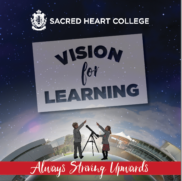 Sacred Heart College Vision for Learning